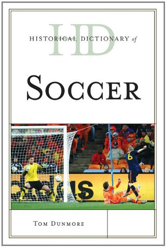 Historical Dictionary of Soccer 9780810871885