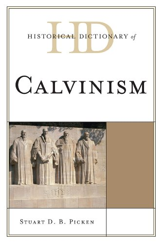 Historical Dictionary of Calvinism 9780810872240