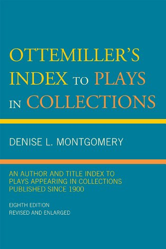 Ottemiller's Index to Plays in Collections: An Author and Title Index to Plays Appearing in Collections Published Since 1900 9780810877207