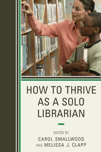 How to Thrive as a Solo Librarian 9780810882133