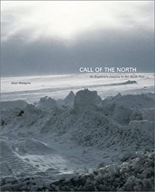 Call of the North: An Explorer's Journey to the North Pole 9780810906228