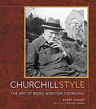 Churchill Style: The Art of Being Winston Churchill 9780810996434