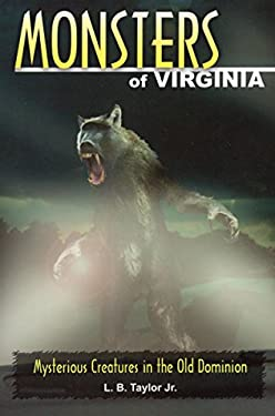 Monsters of Virginia: Mysterious Creatures in the Old Dominion 9780811708562