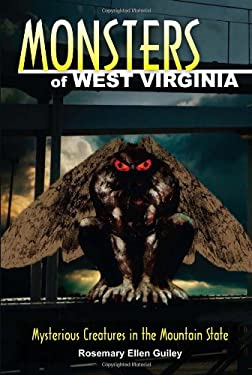 Monsters of West Virginia: Mysterious Creatures in the Mountain State 9780811710282
