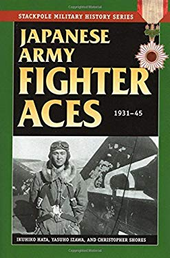 Japanese Army Fighter Aces: 1931-45 9780811710763