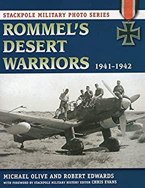 Rommel's Desert Warriors: 1941-1942 9780811710831