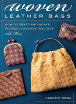 Woven Leather Bags: How to Craft and Weave Purses, Pouches, Wallets and More (9780811738231) photo