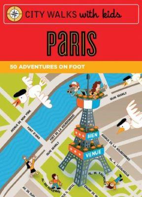 City Walks with Kids: Paris Adventures on Foot 9780811861700