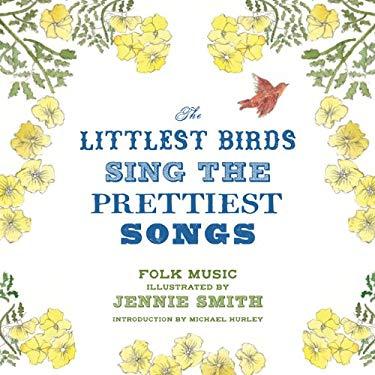The Littlest Birds Sing the Prettiest Songs 9780811875097