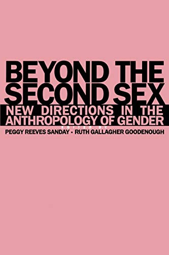 Beyond the Second Sex: New Directions in the Anthropology of Gender 9780812213034