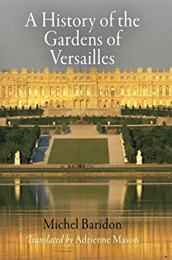 A History of the Gardens of Versailles 9780812222074