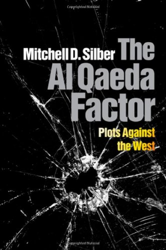 The Al Qaeda Factor: Plots Against the West 9780812244021