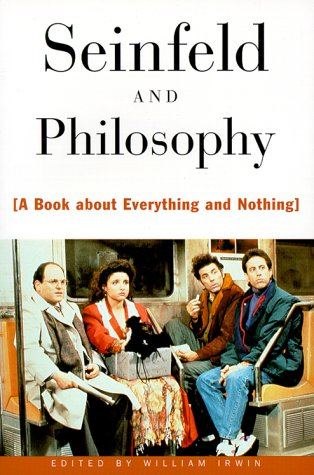 Seinfeld and Philosophy: A Book about Everything and Nothing 9780812694093