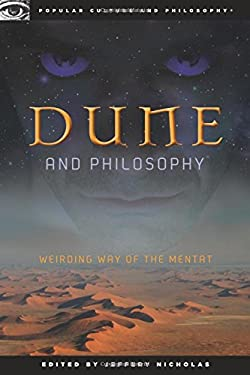 Dune and Philosophy: Weirding Way of the Mentat 9780812697155