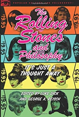 The Rolling Stones and Philosophy: It's Just a Thought Away 9780812697582