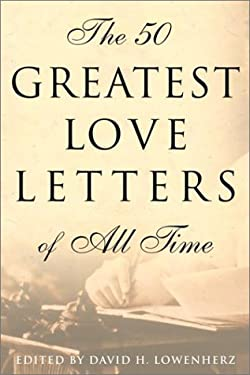 The 50 Greatest Love Letters of All Time 9780812932775