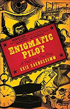 Enigmatic Pilot: A Tall Tale Too True 9780812974171