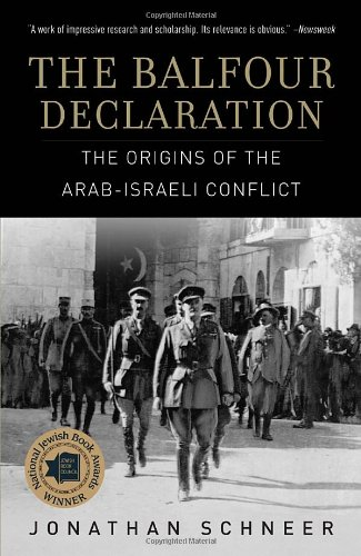 The Balfour Declaration: The Origins of the Arab-Israeli Conflict 9780812976038
