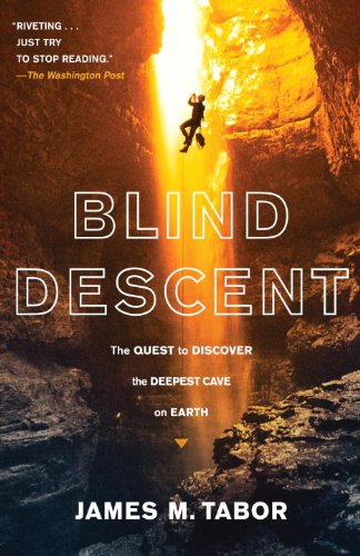 Blind Descent: The Quest to Discover the Deepest Cave on Earth 9780812979497