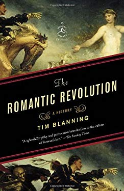 The Romantic Revolution: A History 9780812980141