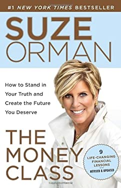 The Money Class: How to Stand in Your Truth and Create the Future You Deserve 9780812982138