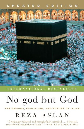 No God But God: The Origins, Evolution, and Future of Islam 9780812982442