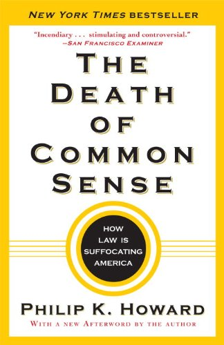 The Death of Common Sense: How Law Is Suffocating America 9780812982749