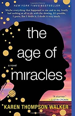 The Age of Miracles: A Novel 9780812982947