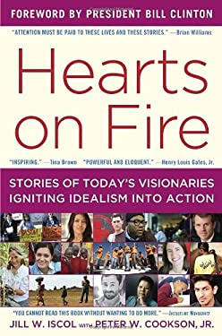 Hearts on Fire: Twelve Stories of Today's Visionaries Igniting Idealism into Action 9780812984309