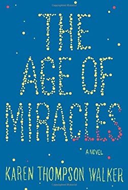 The Age of Miracles 9780812992977
