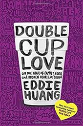 Double Cup Love: On the Trail of Family, Food, and Broken Hearts in China 23237563