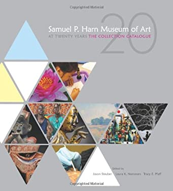 Samuel P. Harn Museum of Art at Twenty Years: The Collection Catalogue 9780813035130
