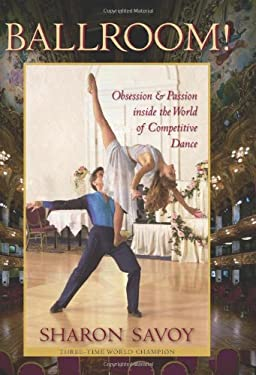 Ballroom!: Obsession and Passion Inside the World of Competitive Dance 9780813035178