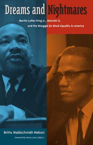 Dreams and Nightmares: Martin Luther King Jr., Malcolm X, and the Struggle for Black Equality in America 9780813037233