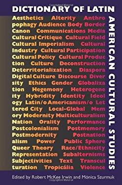 Dictionary of Latin American Cultural Studies 9780813037585