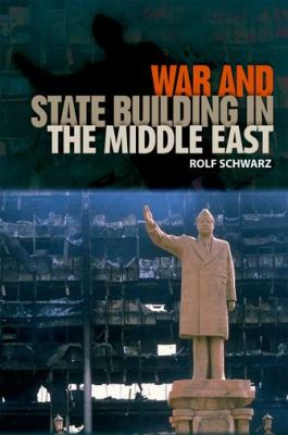 War and State Building in the Middle East 9780813037929