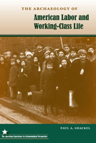 The Archaeology of American Labor and Working-Class Life 9780813038025