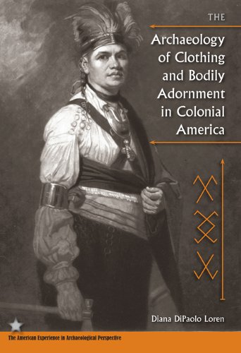 The Archaeology of Clothing and Bodily Adornment in Colonial America 9780813038032