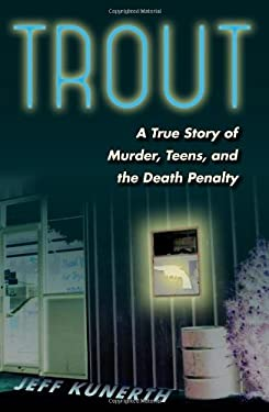 Trout: A True Story of Murder, Teens, and the Death Penalty 9780813039817