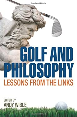 Golf and Philosophy: Lessons from the Links 9780813125947