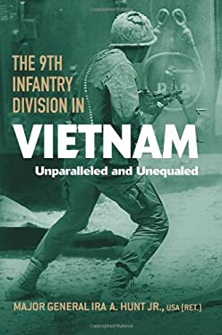 The 9th Infantry Division in Vietnam: Unparalled and Unequaled 9780813126470