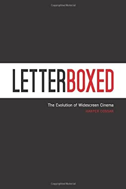 Letterboxed: The Evolution of Widescreen Cinema 9780813126517