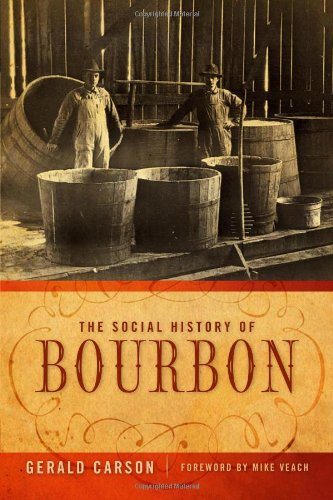 The Social History of Bourbon 9780813126562