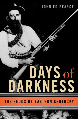 Days of Darkness: The Feuds of Eastern Kentucky 9780813126579