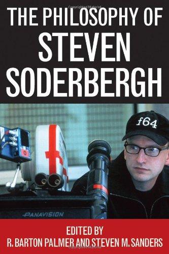 The Philosophy of Steven Soderbergh 9780813126623