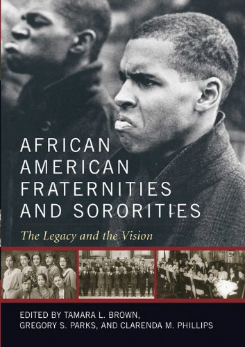 African American Fraternities and Sororities: The Legacy and the Vision 9780813129655