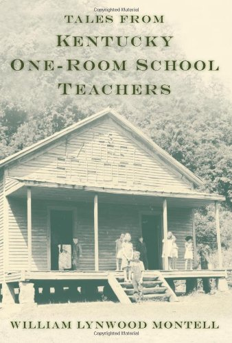 Tales from Kentucky One-Room School Teachers 9780813129792
