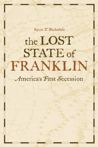 The Lost State of Franklin: America's First Secession 9780813129877
