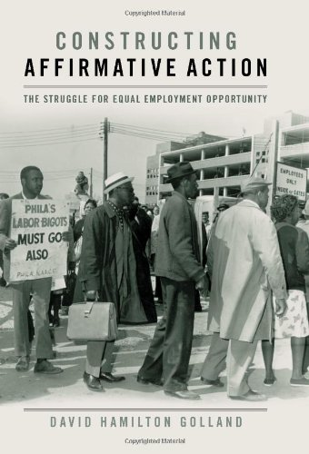 Constructing Affirmative Action: The Struggle for Equal Employment Opportunity 9780813129976