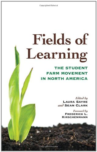 Fields of Learning: The Student Farm Movement in North America 9780813133744